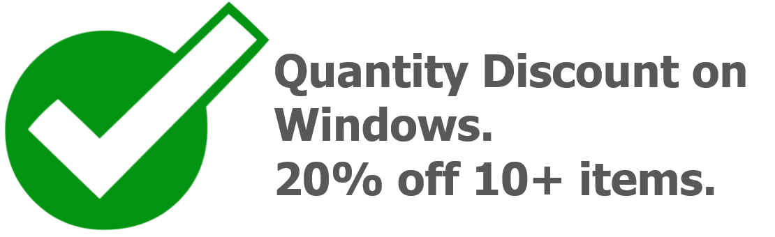 Quantity Discount on Windows. 20% off 10+ items.