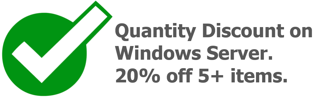 Quantity Discount on Windows Servers. 20% off 5+ items.